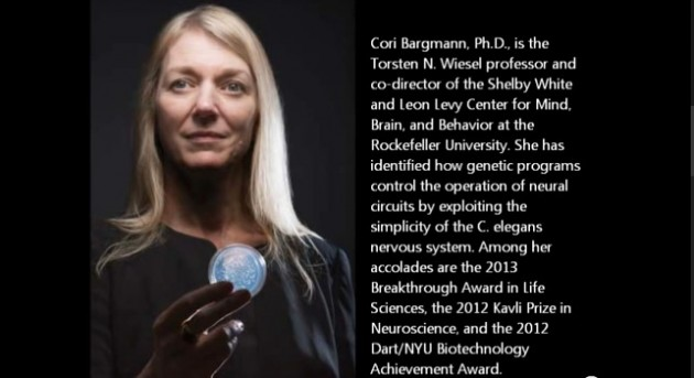 Cori Bargmann, PhD The Rockefeller University Neurobiology Image courtesy of Nature.com