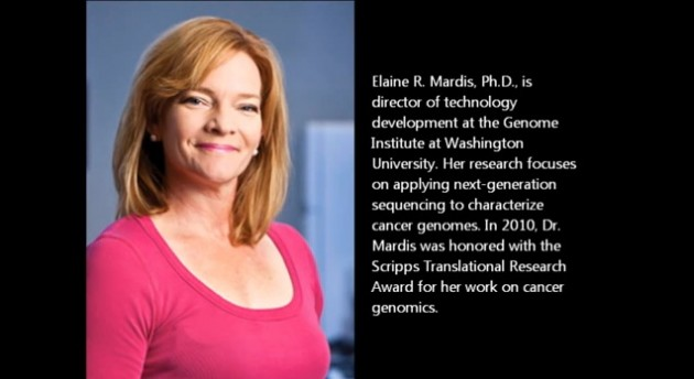 Elaine R. Mardis, PhD The Genome Institute Genetics and Molecular Biology Image courtesy of The-Scientist.com