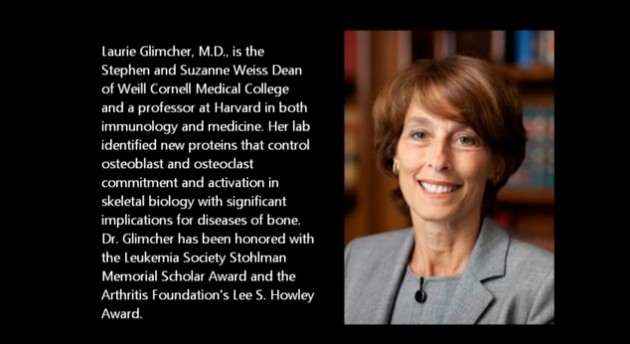 Laurie H. Glimcher, MD* Weill Cornell Medical School Immunology  Image courtesy of Weill.Cornell.edu
